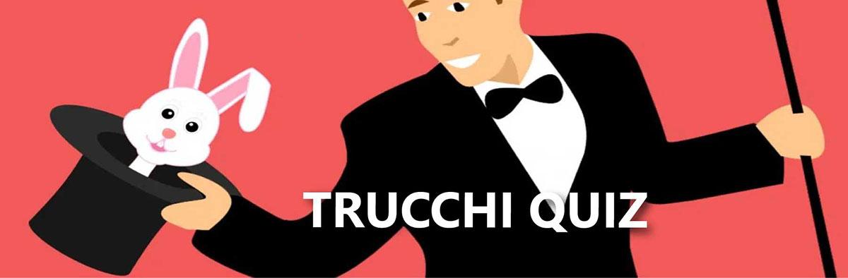 TRUCCHI QUIZ